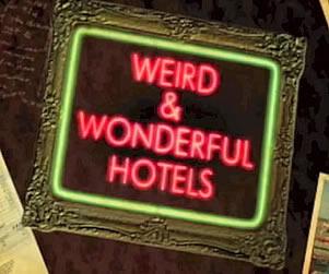 Weird & Wonderful Hotels 2
